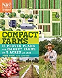 img - for Compact Farms: 15 Proven Plans for Market Farms on 5 Acres or Less; Includes Detailed Farm Layouts for Productivity and Efficiency book / textbook / text book