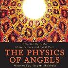 The Physics of Angels: Exploring the Realm Where Science and Spirit Meet Hörbuch von Rupert Sheldrake, Matthew Fox Gesprochen von: Stephen Paul Aulridge Jr.