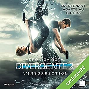 L'Insurrection (Divergente 2) | Livre audio