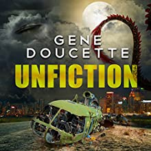 Unfiction Audiobook by Gene Doucette Narrated by Brad Wills