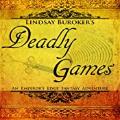 Deadly Games: The Emperor's Edge, Book 3 | [Lindsay Buroker]