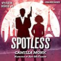 Spotless: Spotless Series, Book 1 Audiobook by Camilla Monk Narrated by Amy McFadden
