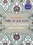 Art-th�rapie: Mille et une nuits: 100 coloriages anti-stress