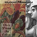 10,000 Maniacs Our Time in Eden [VINYL]