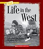 img - for Life in the West (True Books) book / textbook / text book