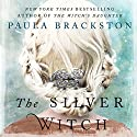 The Silver Witch: Shadow Chronicles, Book 3 Audiobook by Paula Brackston Narrated by Marissa Calin