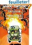 Spirou et Fantasio, tome 40 : La Frou...