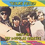 Sir Douglas Quintet Texas Fever: Best Of Sir Douglas Quintet