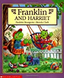 Franklin and Harriet (Franklin (Scholastic Paperback)) (0439203813) by Bourgeois, Paulette