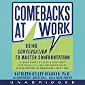 Comebacks at Work: Using Conversation to Master Confrontation Audiobook by Kathleen Reardon, Christopher T. Noblet Narrated by Susan Ericksen