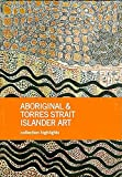 img - for Aboriginal and Torres Strait Islander Art: Collection Highlights book / textbook / text book