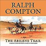 The Abilene Trail: A Ralph Compton Novel by Dusty Richards | Ralph Compton,Dusty Richards