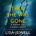 Then She Was Gone Audiobook by Lisa Jewell Narrated by To Be Announced