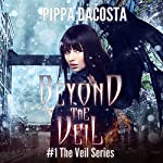 Beyond the Veil: The Veil Series, Book 1 | Pippa DaCosta