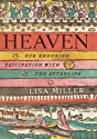 Heaven: Our Enduring Fascination with the Afterlife