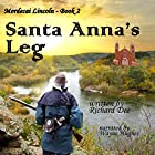 Mordecai Lincoln - Book 2 - Santa Anna's Leg Hörbuch von Richard F Dee Gesprochen von: Wayne Hughes