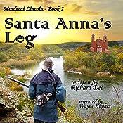 Mordecai Lincoln - Book 2 - Santa Anna's Leg   Richard F Dee