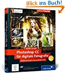 Photoshop CC f�r digitale Fotografie:...