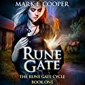 Rune Gate: Rune Gate Cycle, Book 1 Audiobook by Mark E. Cooper Narrated by Mikael Naramore
