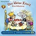Der kleine König feiert Geburtstag Hörbuch von Hedwig Munck Gesprochen von: Gabriele Blum