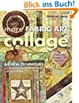 More Fabric Art Collage: 64 New Techn...