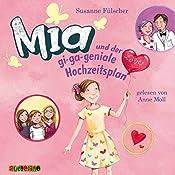 Mia und der gi-ga-geniale Hochzeitsplan (Mia 10) | Susanne Fülscher