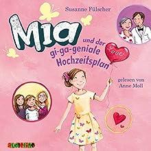 Mia und der gi-ga-geniale Hochzeitsplan (Mia 10) Hörbuch von Susanne Fülscher Gesprochen von: Anne Moll