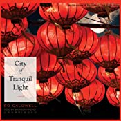 City of Tranquil Light: A Novel | [Bo Caldwell]