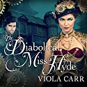 The Diabolical Miss Hyde: Electric Empire Series #1 Audiobook by Viola Carr Narrated by Beverley A. Crick