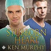 Stubborn Heart | [Ken Murphy]