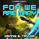 For We Are Many: Bobiverse, Book 2 Hörbuch von Dennis E. Taylor Gesprochen von: Ray Porter