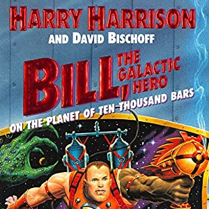 Bill, the Galactic Hero: The Planet of Ten Thousand Bars Audiobook