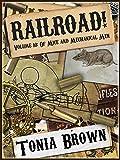 Railroad! Volume Ten: Of Mice and Mechanical Men