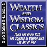 img - for Wealth and Wisdom Classics: Think and Grow Rich, The Science of Getting Rich, The Art of War book / textbook / text book