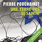Une terre pas si sainte | Pierre Pouchairet