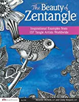 The Beauty of Zentangle: Favorite Examples from 137 Tangle Artists Worldwide