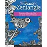 Beauty of Zentangle (R), The: Inspirational Examples from 137 Tangle Artists Worldwide ~ Suzanne McNeill