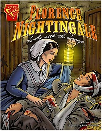 Florence Nightingale: Lady with the Lamp (Graphic Biographies)
