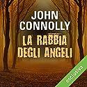 La rabbia degli angeli (Charlie Parker 11) Hörbuch von John Connolly Gesprochen von: Gianni Gaude