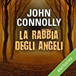 La rabbia degli angeli (Charlie Parker 11) | John Connolly