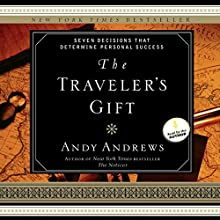 The Traveler's Gift Audiobook by Andy Andrews Narrated by Andy Andrews