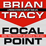 Focal Point: A Proven System to Simpl...