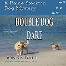 Double Dog Dare: The Raine Stockton Dog Mystery Series, Volume 8 (       UNABRIDGED) by Donna Ball Narrated by Donna Postel