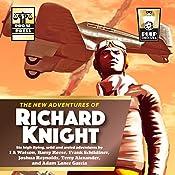 The New Adventures of Richard Knight | I A Watson, Barry Reese, Adam Lance Garcia, Joshua Reynolds, Frank Schildiner, Terry Alexander