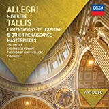 Virtuoso Series: Allegri Miserere / Tallis Lamentations of Jeremiah & Other Renaissance Masterpieces