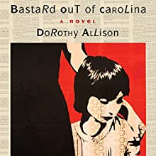 Bastard Out of Carolina Audiobook by Dorothy Allison Narrated by Elizabeth Evans