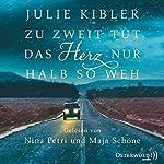 Zu zweit tut das Herz nur halb so weh | Julie Kibler