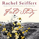 Field Study | Rachel Seiffert