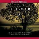 The Reservoir (       UNABRIDGED) by John Milliken Thompson Narrated by Tom Stechschulte