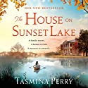 The House on Sunset Lake Hörbuch von Tasmina Perry Gesprochen von: Gemma Whelan